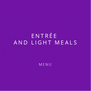 Entree and light meals